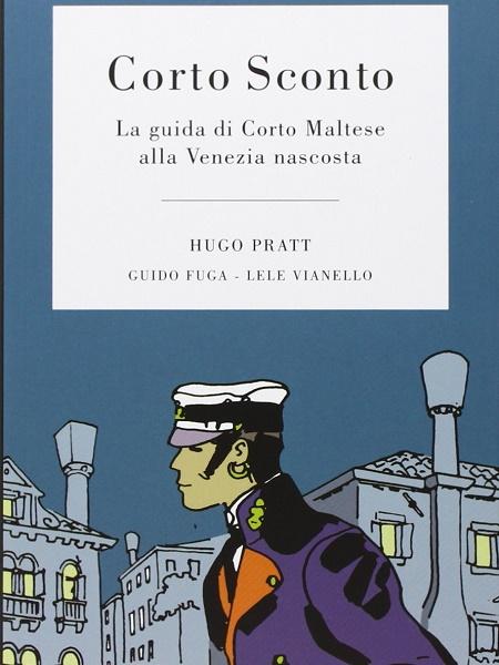 """E 'illuminante leggere e tenere alla mano """"Corto Sconto. La guida di Corto Maltese alla Venezia nascosta""""."""
